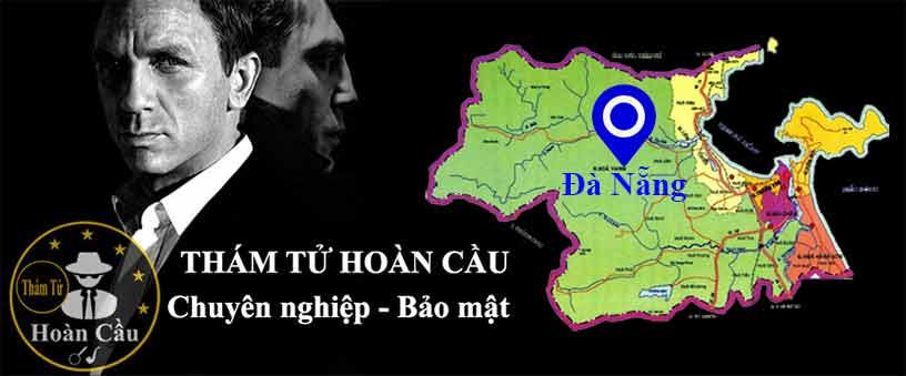Báo giá chi phí thuê thám tử ở tại Đà Nẵng, thám tử Đà Nẵng giá rẻ