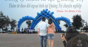 Bảng báo giá chi phí thuê thám tử ở tại Quảng Trị 2018, thám tử Quảng Trị