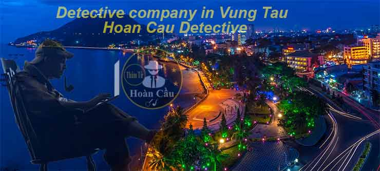 The cost of hiring a detective in Ba Ria Vung Tau Province to investigate