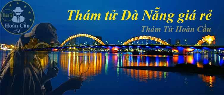 Thám tử tại Đà Nẵng giá rẻ uy tín, chuyên nghiệp - Thám tử Đà Nẵng