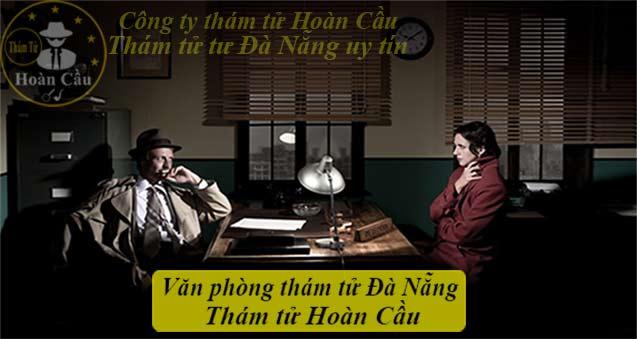 Các công ty thám tử tại Đà Nẵng uy tín giá rẻ - Dịch vụ thám tử tại Đà Nẵng