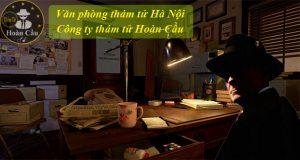 Bảng giá dịch vụ thám tử tại Hà Nội | Công ty thám tử Hà Nội uy tín giá rẻ