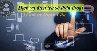 Dịch vụ điều tra số điện thoại | Định vị số điện thoại Mobi, Vina, Viettel