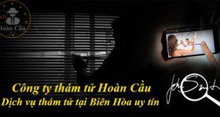 Dịch vụ thám tử tại Biên Hòa | Văn phòng công ty thám tử Đồng Nai uy tín
