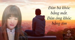 Đàn bà khóc bằng mắt đàn ông khóc bằng tim