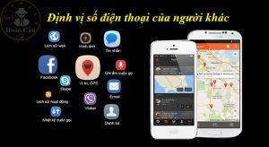 Định vị theo dõi số điện thoại của người khác đang ở đâu bằng GPS