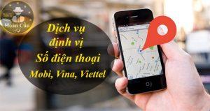 Dịch vụ định vị số điện thoại Mobifone, Vinaphone, Viettel
