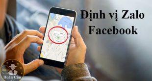 Cách định vị Zalo Facebook người khác đang ở đâu trên bản đồ