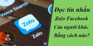 Cách xem tin nhắn đã bị thu hồi trên Zalo Messenger Facebook