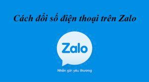 Cách thay đổi số điện thoại trên Zalo