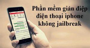 Phần mềm gián điệp theo dõi điện thoại iphone không jailbreak
