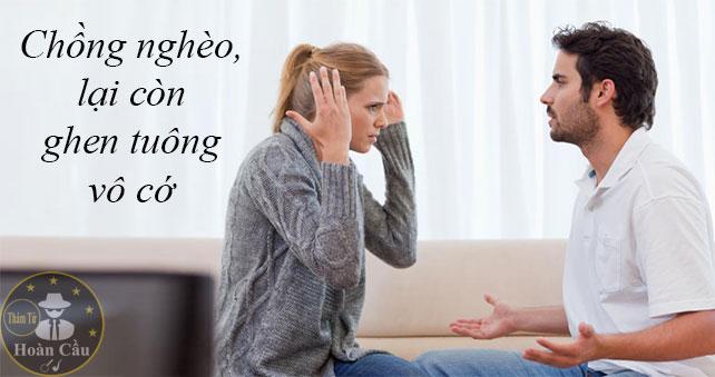 Chồng nghèo chết mẹ, còn bày đặt ghen tuông vợ con đủ thứ
