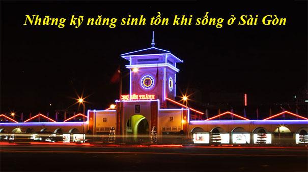 Kinh nghiệm và kỹ năng sinh tồn khi sống ở Sài Gòn