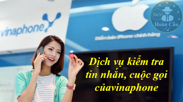 Dịch vụ kiểm tra tin nhắn và cuộc gọi của vinaphone, mobifone, viettel