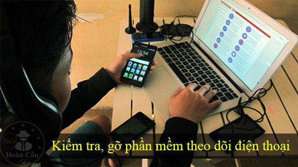 Kiểm tra điện thoại có bị cài phần mềm theo dõi nghe lén định vị không