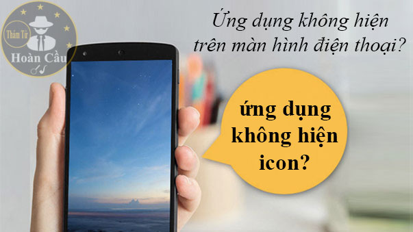 Cách mở ứng dụng không hiện trên màn hình samsung oppo android
