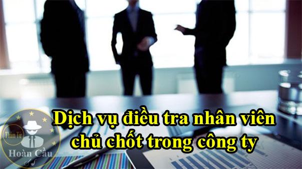 Dịch vụ điều tra nhân viên công ty doanh nghiệp