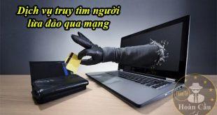 Dịch vụ thám tử truy tìm người lừa đảo qua mạng internet
