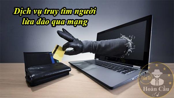 Bảng giá dịch vụ thám tử truy tìm người lừa đảo qua mạng internet