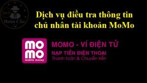 Dịch vụ điều tra thông tin chủ nhân số tài khoản MoMo lừa đảo