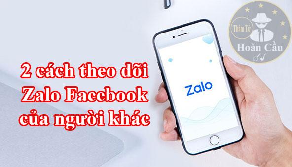 cách theo dõi Zalo Facebook của người khác bằng điện thoại
