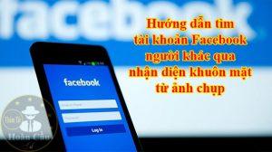 Cách tìm Facebook qua nhận diện khuôn mặt từ ảnh chụp camera