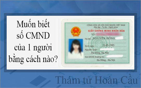 Làm sao để biết số CMND của 1 người? Có 5 cách tra cứu