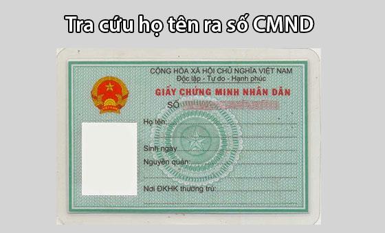 Tra cứu họ tên ra số CMND chứng minh thư, căn cước công dân